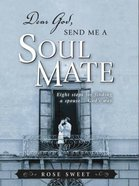 Dear God, Send Me a Soul Mate Paperback