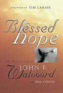 Blessed Hope (John F Walvoord) Hardback