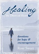 Healing the Divorced Heart Paperback