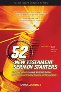 52 New Testament Sermon Starters (Vol 1) Paperback