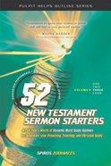 52 New Testament Sermon Starters (Vol 3) Paperback