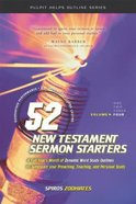 52 New Testament Sermon Starters (Vol 4) Paperback