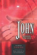 Gospel of John: Believe and Love (21st Century Biblical Commentary Series)