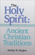 The Holy Spirit: Ancient Christian Traditions (Vol 1) Paperback