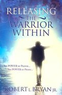 Releasing the Warrior Within Paperback