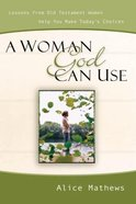A Woman God Can Use Paperback