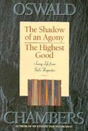 Shadow of An Agony, The/The Highest Good Paperback