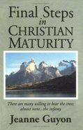 Final Steps in Christian Maturity Paperback