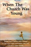 When the Church Was Young Paperback