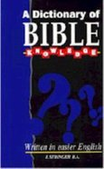 A Dictionary of Bible Knowledge Paperback