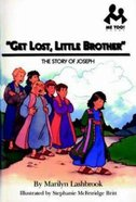 Get Lost Little Brother (Me Too! Series) Paperback