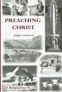 Preaching Christ Paperback