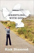 Wrestling With God Paperback