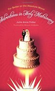 Adventures in Holy Matrimony Paperback