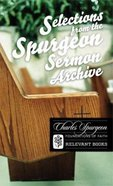 Selections From the Spurgeon Sermon Archive (Foundations Of Faith Series) Paperback