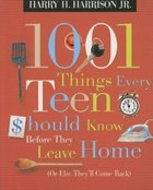 1001 Things Every Teen Should Know Before They Leave Home Paperback