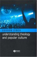 Understanding Theology and Popular Culture Paperback