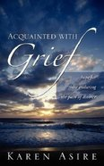 Acquainted With Grief Paperback
