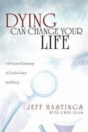 Dying Can Change Your Life Paperback