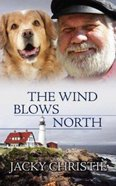 The Wind Blows North Paperback