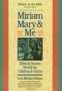 Miriam, Mary, and Me Paperback