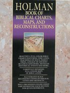 Holman Book of Biblical Charts, Maps & Reconstructions Spiral