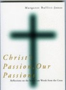 Christ's Passion, Our Passions Paperback