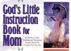 God's Little Instruction Book For Mom Hardback