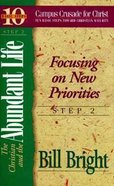 Christian and the Abundant Life, The: Focusing on New Priorities (#02 in 10 Basic Steps Series)