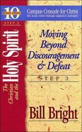 Christian and the Holy Spirit, The: Moving Beyond Discouragement & Defeat (#03 in 10 Basic Steps Series) Paperback