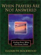 When Prayers Are Not Answered Hardback