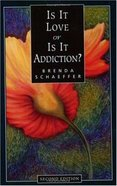 Is It Love Or is It Addiction? Paperback