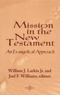 Mission in the New Testament Evangelical Approach Paperback