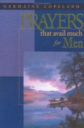 Prayers That Avail Much For Men (Prayers That Avail Much Series) Hardback