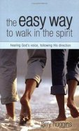 The Easy Way to Walk in the Spirit Paperback
