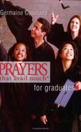Prayers That Avail Much For Graduates (Prayers That Avail Much Series) Paperback