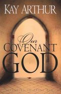 Our Covenant God, Learning to Trust Him Hardback
