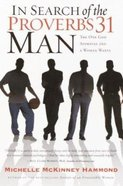In Search of the Proverbs 31 Man Paperback