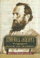 Stonewall Jackson's Book of Maxims Hardback