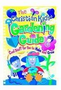 The Christian Kids' Gardening Guide Spiral