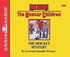 The Hockey Mystery (Unabridged, 2 CDS) (#080 in Boxcar Children Audio Series) CD