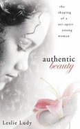 Authentic Beauty Paperback