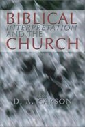Biblical Interpretation & the Church Paperback