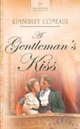 Gentelman's Kiss,A (Regency #04) (#683 in Heartsong Series) Paperback