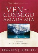 Ven Conmigo, Amada Mia (Come Away My Beloved) Paperback