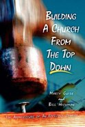 Building a Church From the Top Down Paperback