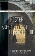 Tozer on Christian Leadership: A 366 Day Devotional Paperback