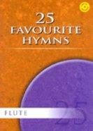 25 Favourite Hymns Arranged For Flute (Music Book)