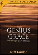 Genius of Grace: Message of Ephesians Paperback