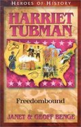 Harriet Tubman - Freedombound (Heroes Of History Series) Paperback